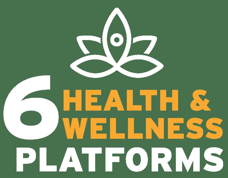 6 Health and Wellness Platforms